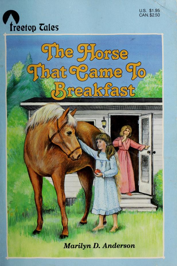 The Horse That Came to Breakfast (Treetop Tales) by Marilyn D. Anderson