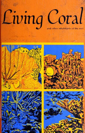 Cover of: Living coral, and other inhabitants of the reef | Sandra Romashko