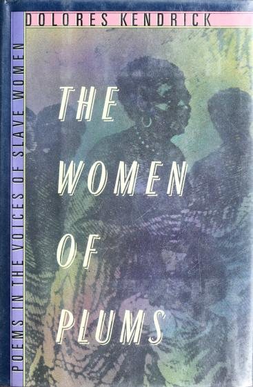 The women of plums by Dolores Kendrick